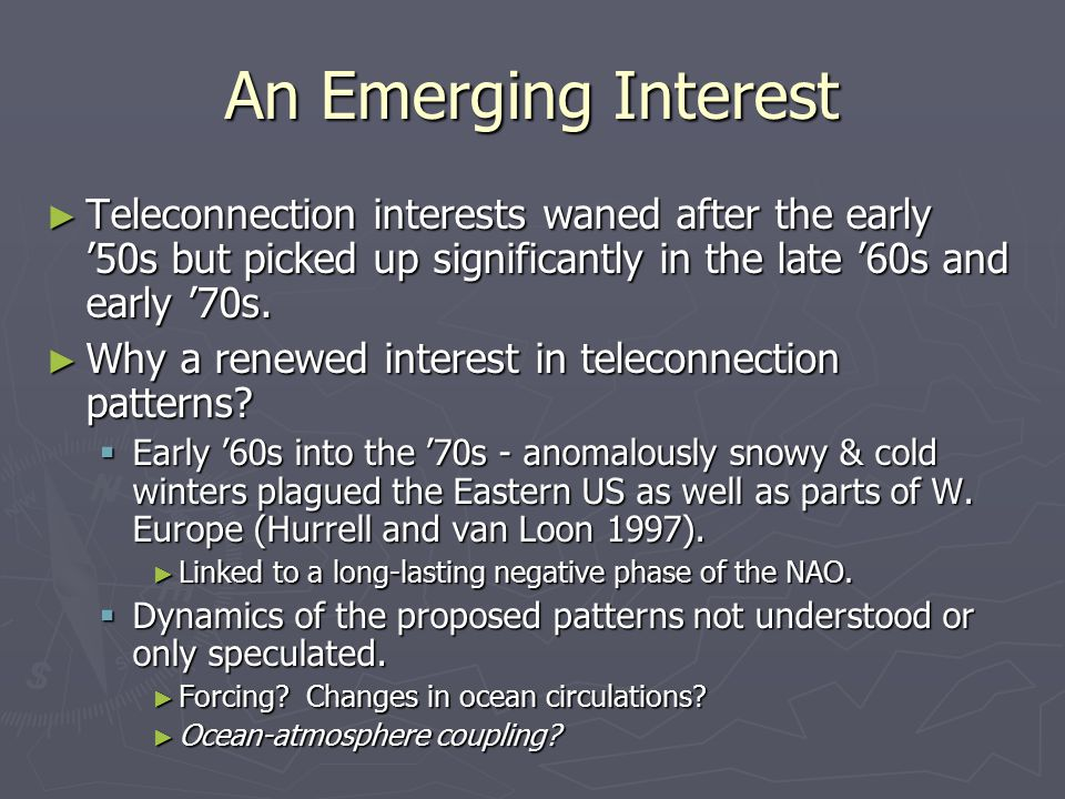 An Emerging Interest ► Teleconnection interests waned after the early '50s but picked up significantly in the late '60s and early '70s.