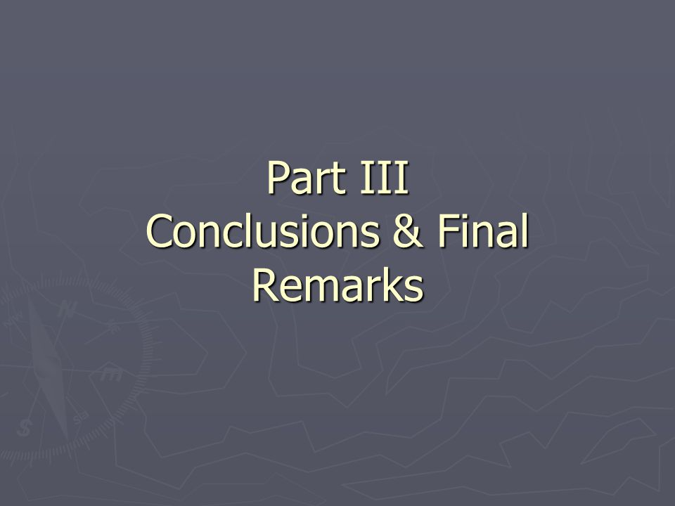 Part III Conclusions & Final Remarks