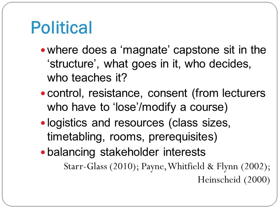 Political where does a 'magnate' capstone sit in the 'structure', what goes in it, who decides, who teaches it? control, resistance, consent (from lec