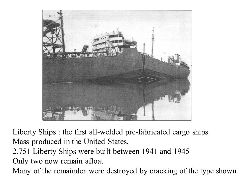 Liberty Ships : the first all-welded pre-fabricated cargo ships Mass produced in the United States.