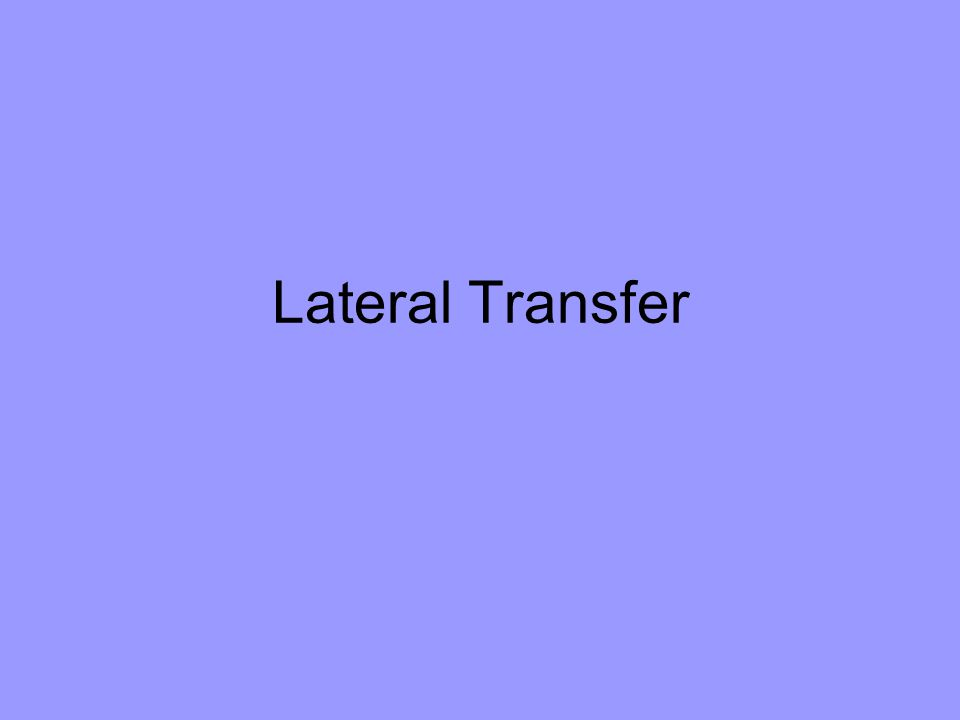 Lateral Transfer