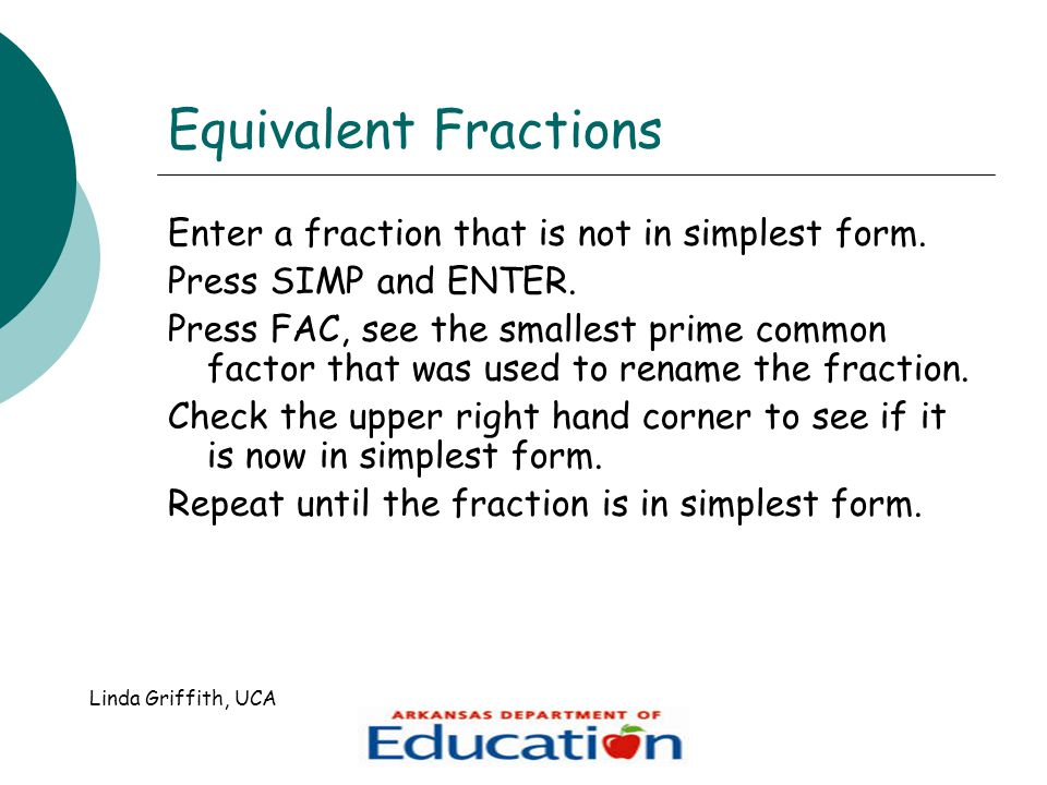 Equivalent Fractions Enter a fraction that is not in simplest form.