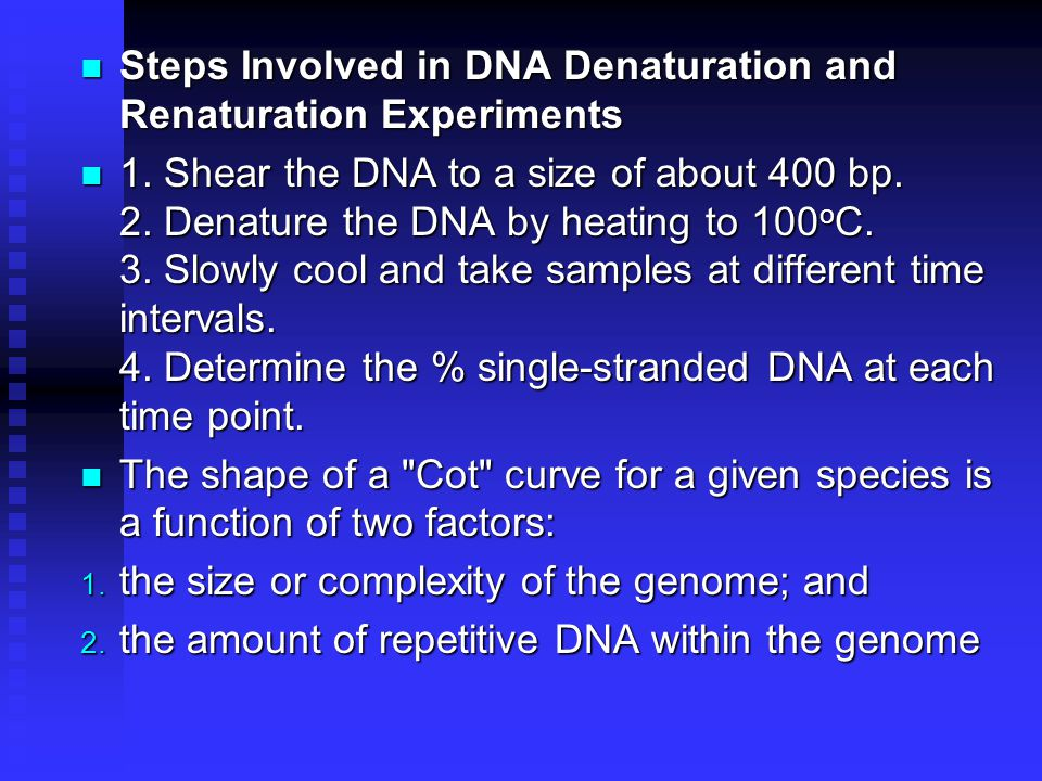 Steps Involved in DNA Denaturation and Renaturation Experiments Steps Involved in DNA Denaturation and Renaturation Experiments 1.