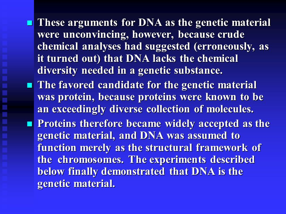 10.3 indirect and direct evidences favoring DNA in eukaryotes Indirect Evidence: Distribution of DNA Indirect Evidence: Distribution of DNA Because it had been established earlier that chromosomes within the nucleus contain the genetic material, a correlation was expected between the ploidy (n, 2n, etc.) of cells and the quantity of the molecule that functions as the genetic material.