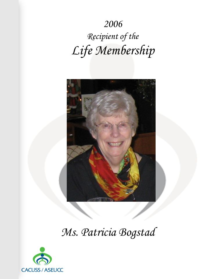 Ms. Patricia Bogstad 2006 Recipient of the Life Membership