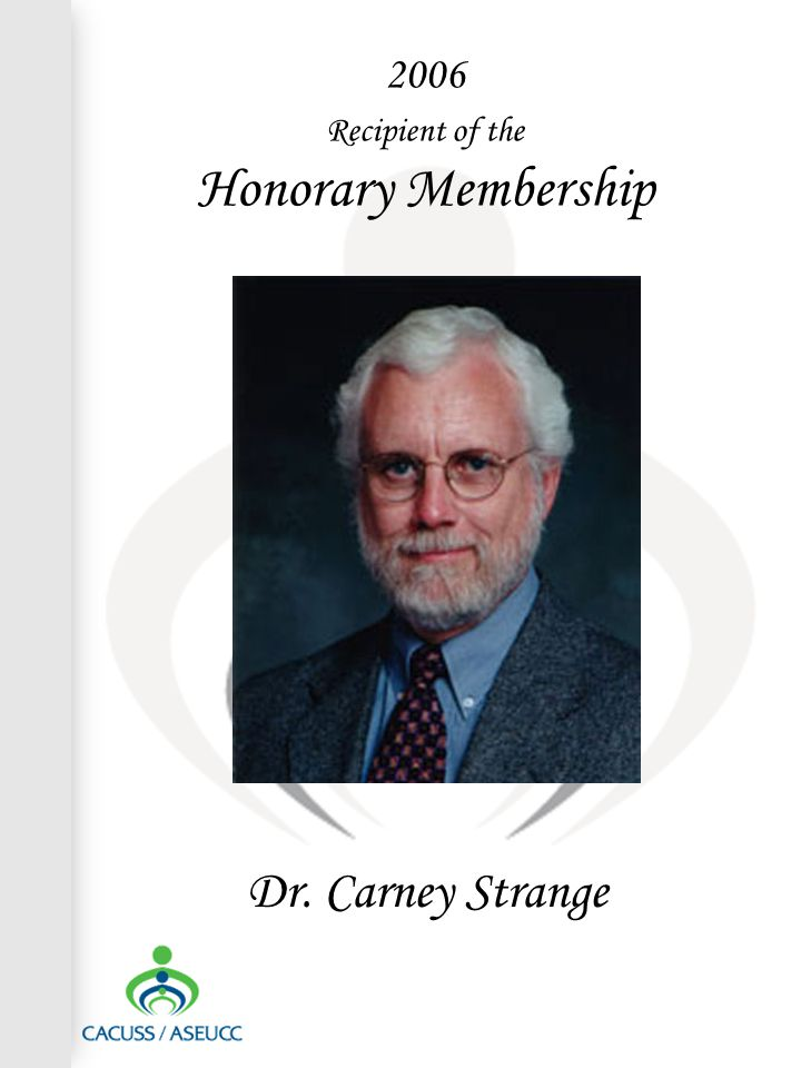 2006 Recipient of the Honorary Membership Dr. Carney Strange