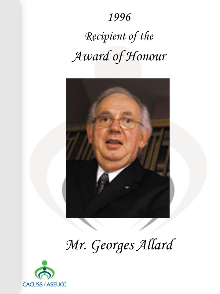 Mr. Georges Allard 1996 Recipient of the Award of Honour