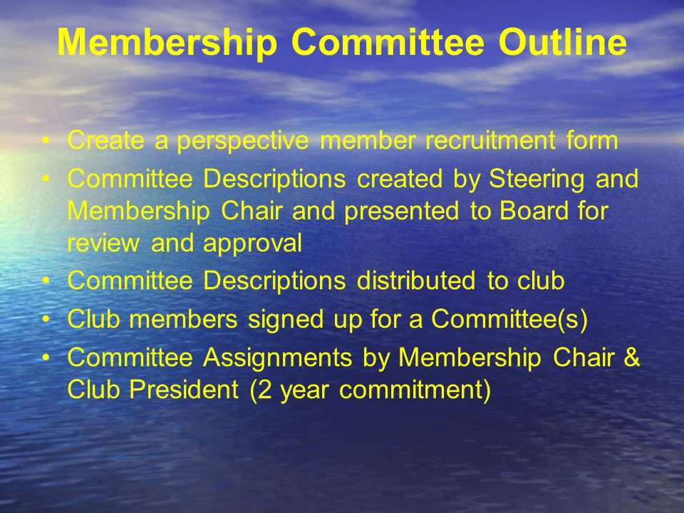 MEMBERSHIP CHAIR Steering Committee hand picked the Rotarian that they wanted to lead the Membership Committee Steering Committee provided the Membership Chair with an outline of the Membership Committees responsibilities.