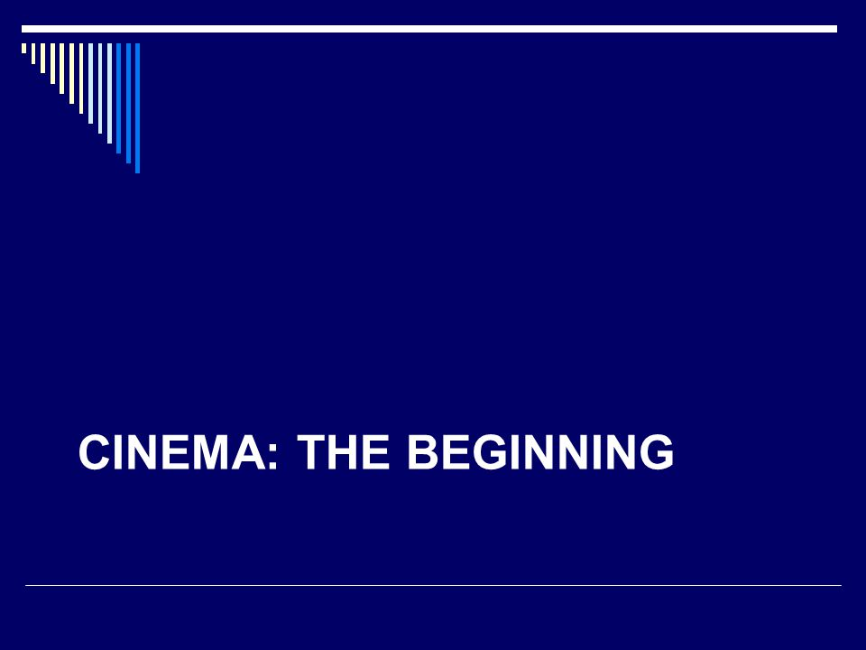 CINEMA: THE BEGINNING