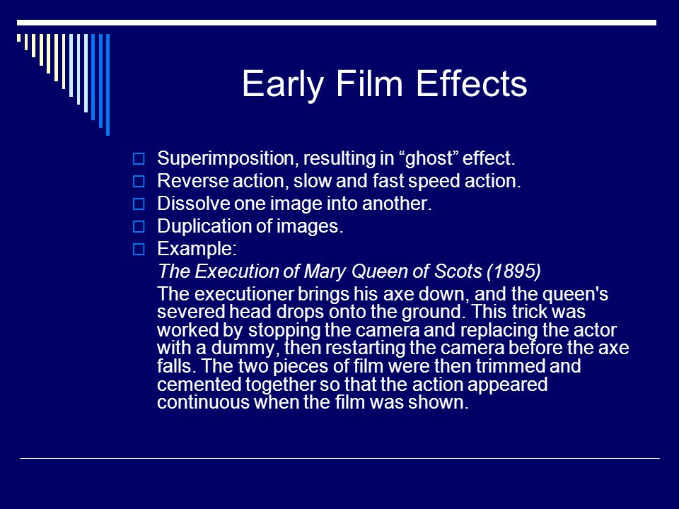 Early Film Effects  Superimposition, resulting in ghost effect.