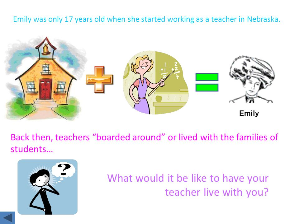 Emily was only 17 years old when she started working as a teacher in Nebraska.