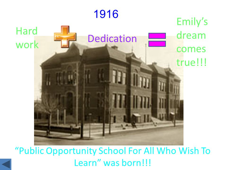 Emily believed that everyone has the right to an education. She also taught adults who needed to learn a skill like mechanics, teaching, or business.