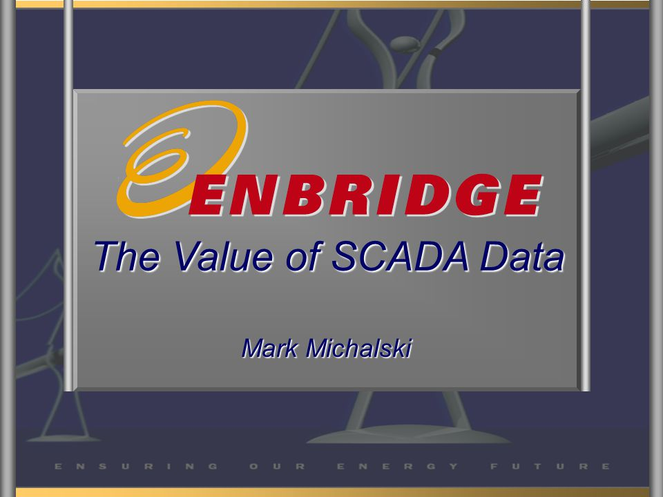 The Value of SCADA Data Mark Michalski