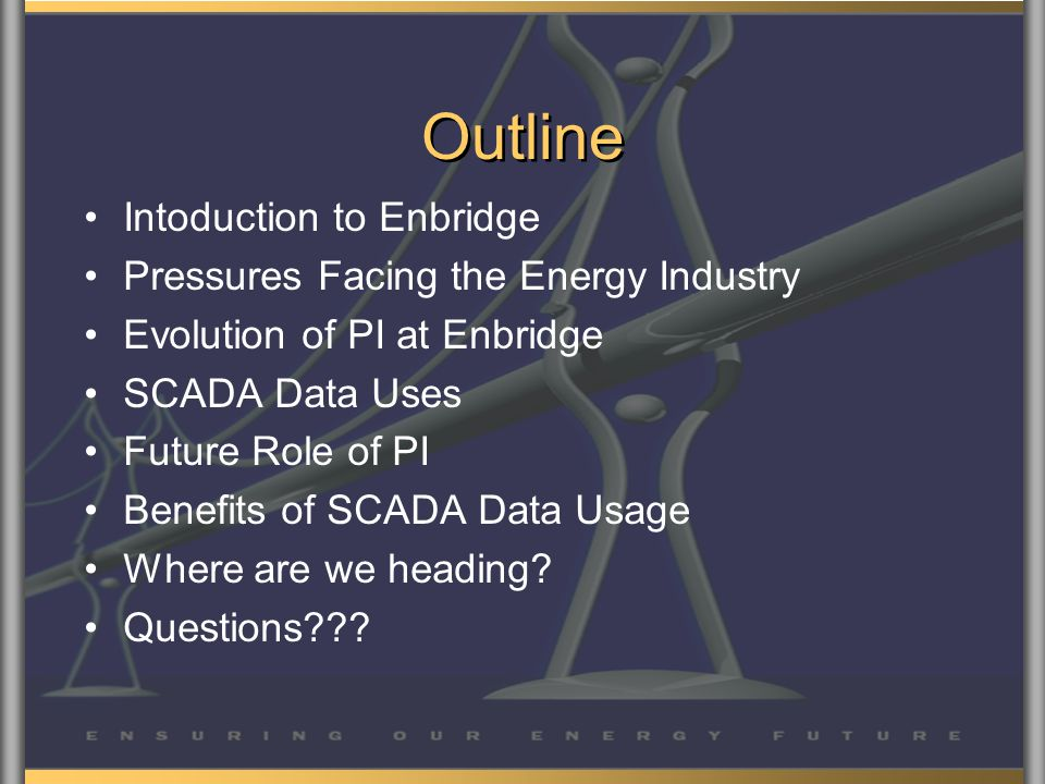 SCADA Data Uses Operations Monitoring Production Accounting Event Monitoring Asset Management