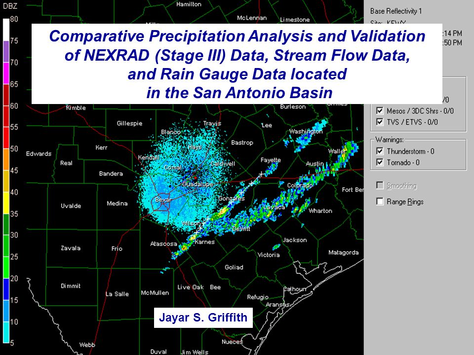 Comparative Precipitation Analysis and Validation of NEXRAD (Stage III) Data, Stream Flow Data, and Rain Gauge Data located in the San Antonio Basin Jayar S.