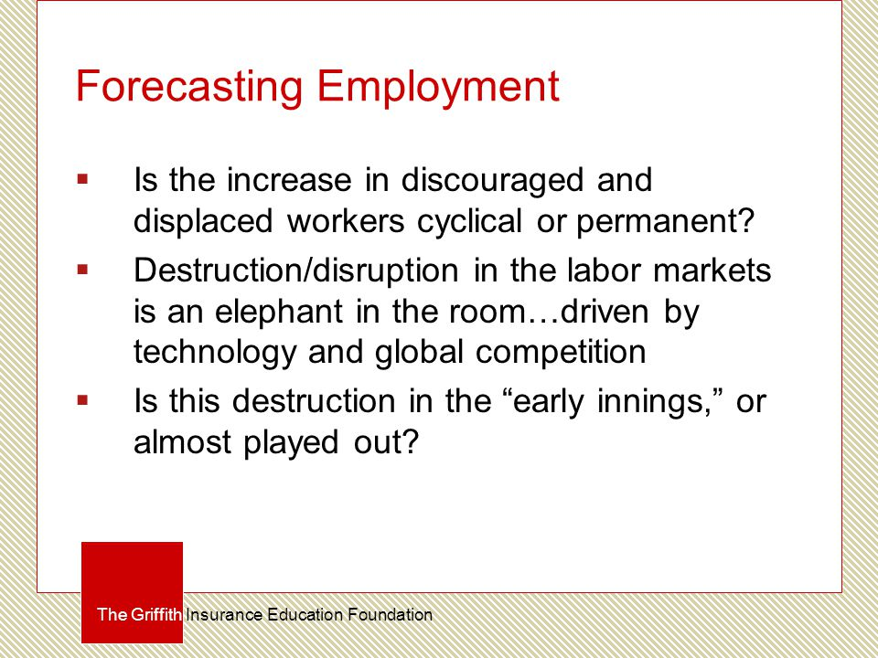 Forecasting Employment  Is the increase in discouraged and displaced workers cyclical or permanent.