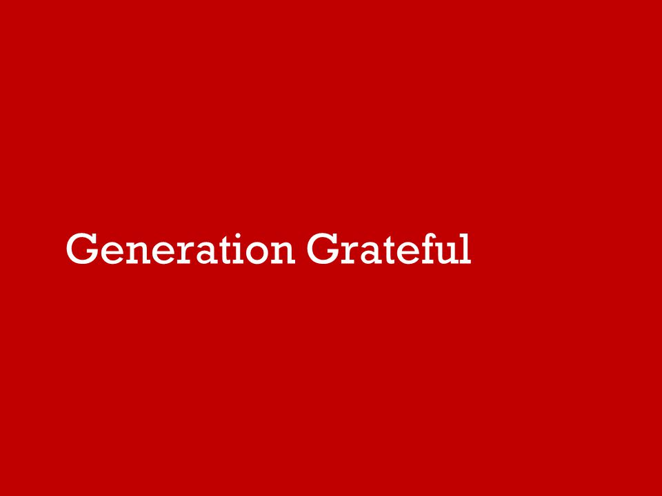 Generation Grateful