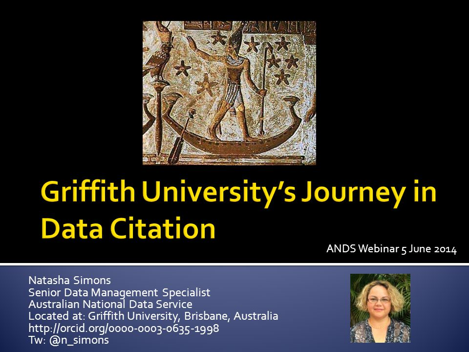 Natasha Simons Senior Data Management Specialist Australian National Data Service Located at: Griffith University, Brisbane, Australia http://orcid.org/0000-0003-0635-1998 Tw: @n_simons ANDS Webinar 5 June 2014