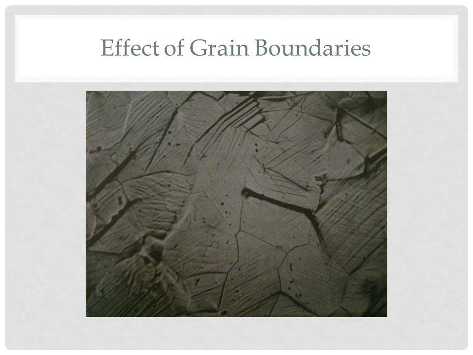 Effect of Grain Boundaries