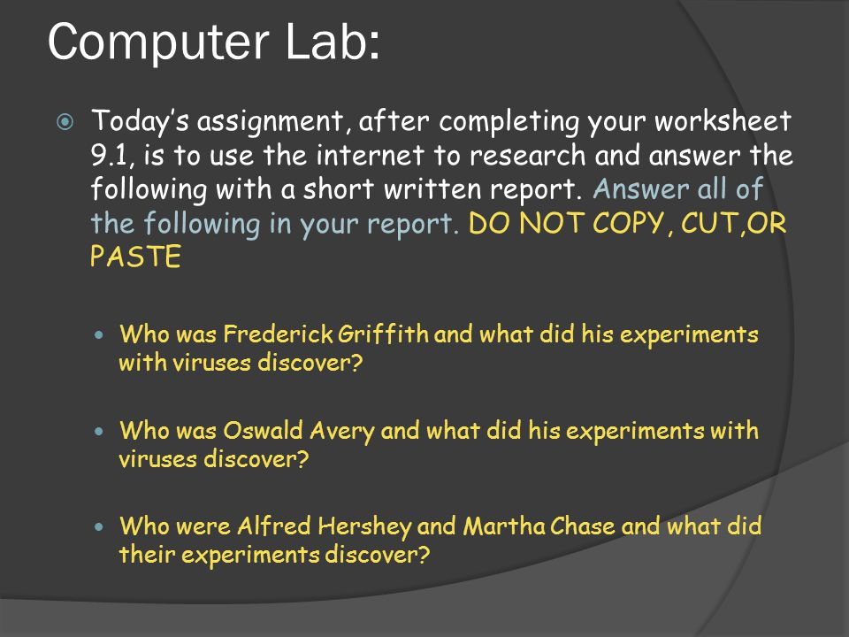 Computer Lab:  Today's assignment, after completing your worksheet 9.1, is to use the internet to research and answer the following with a short writ