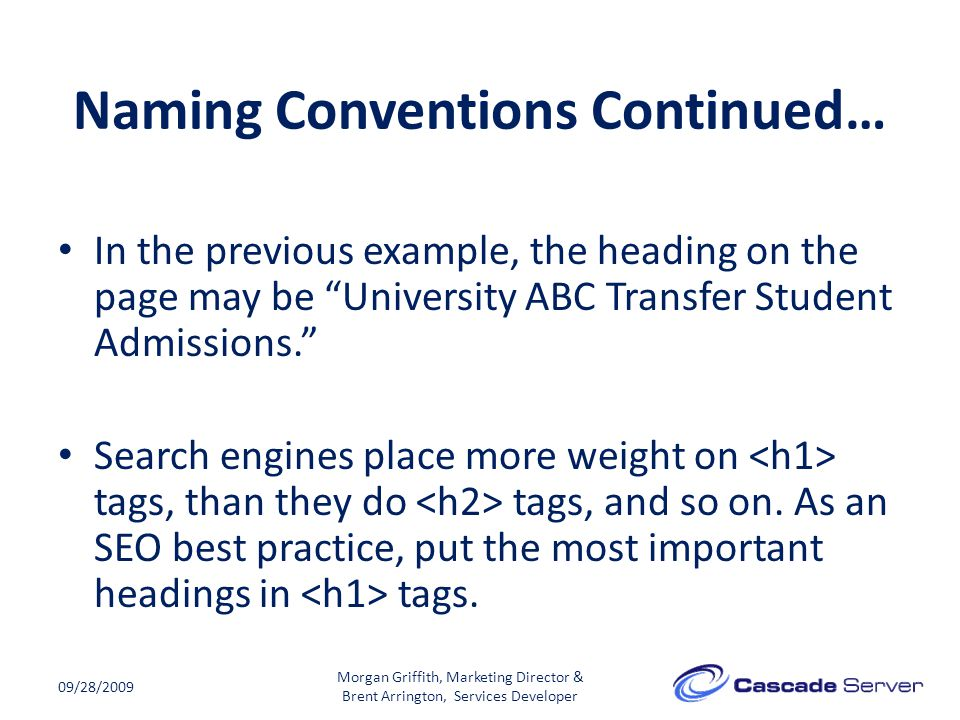 """Naming Conventions Continued… 09/28/2009 In the previous example, the heading on the page may be """"University ABC Transfer Student Admissions."""" Search"""