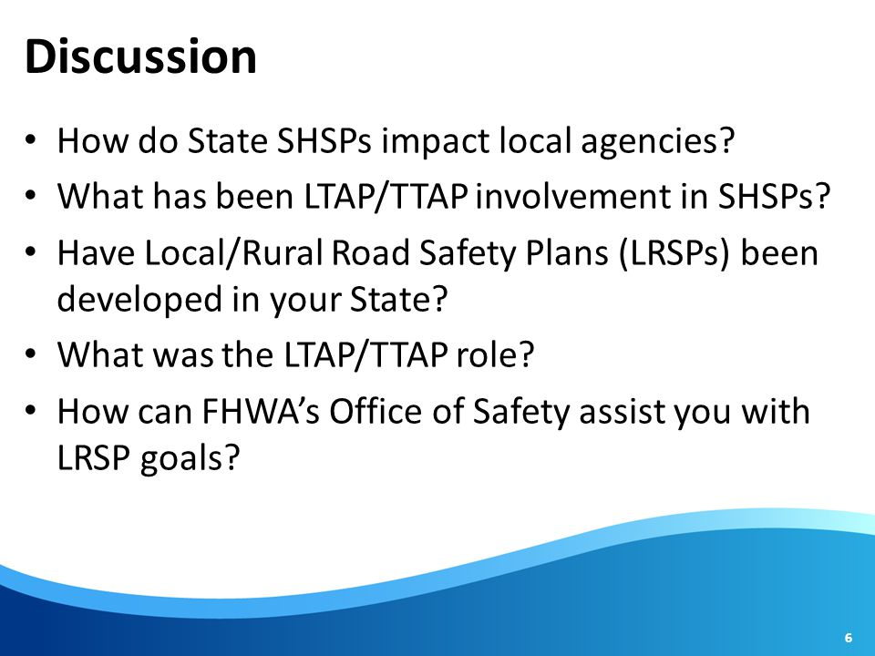 Discussion How do State SHSPs impact local agencies.