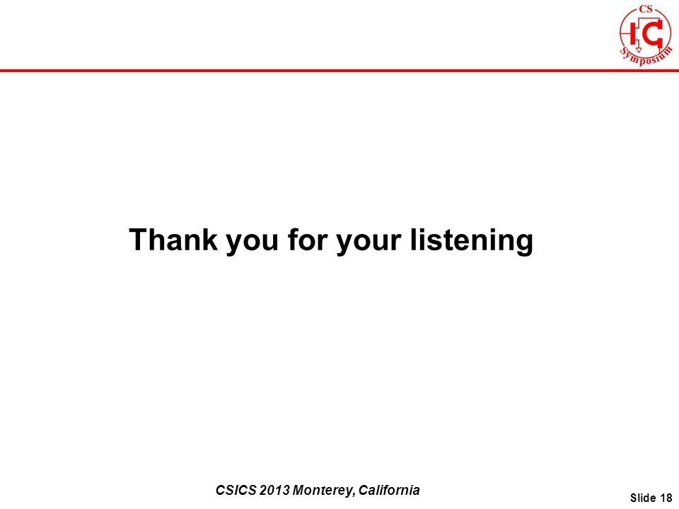 CSICS 2013 Monterey, California Slide 18 Thank you for your listening
