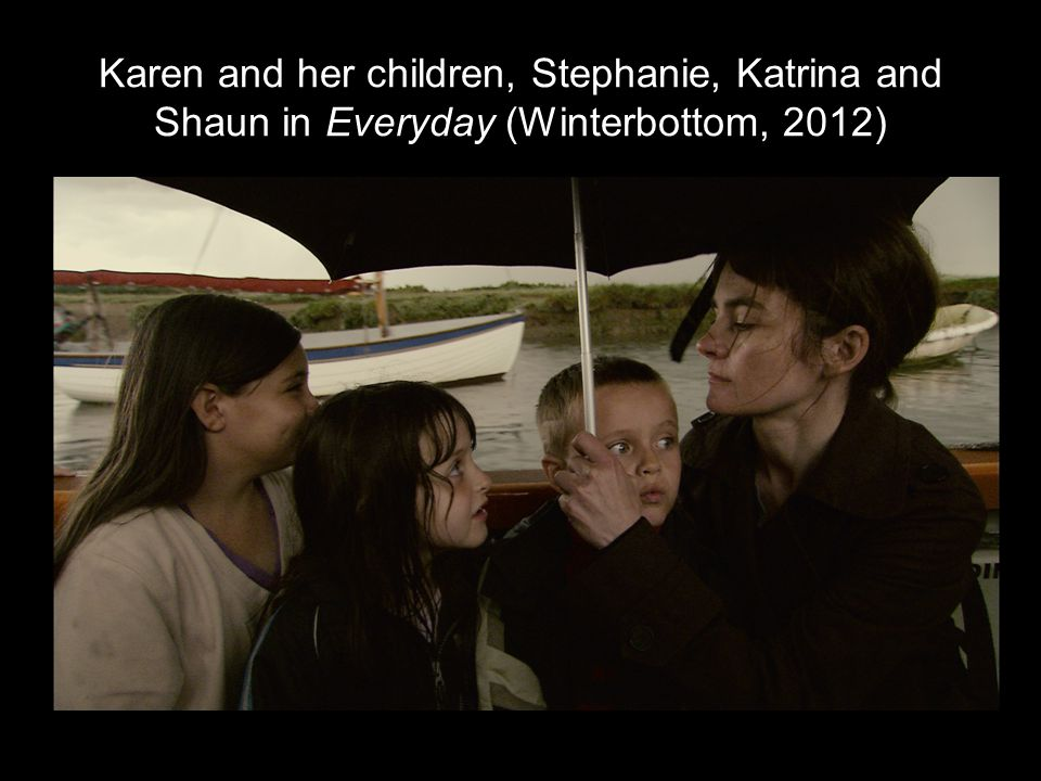 Karen and her children, Stephanie, Katrina and Shaun in Everyday (Winterbottom, 2012)