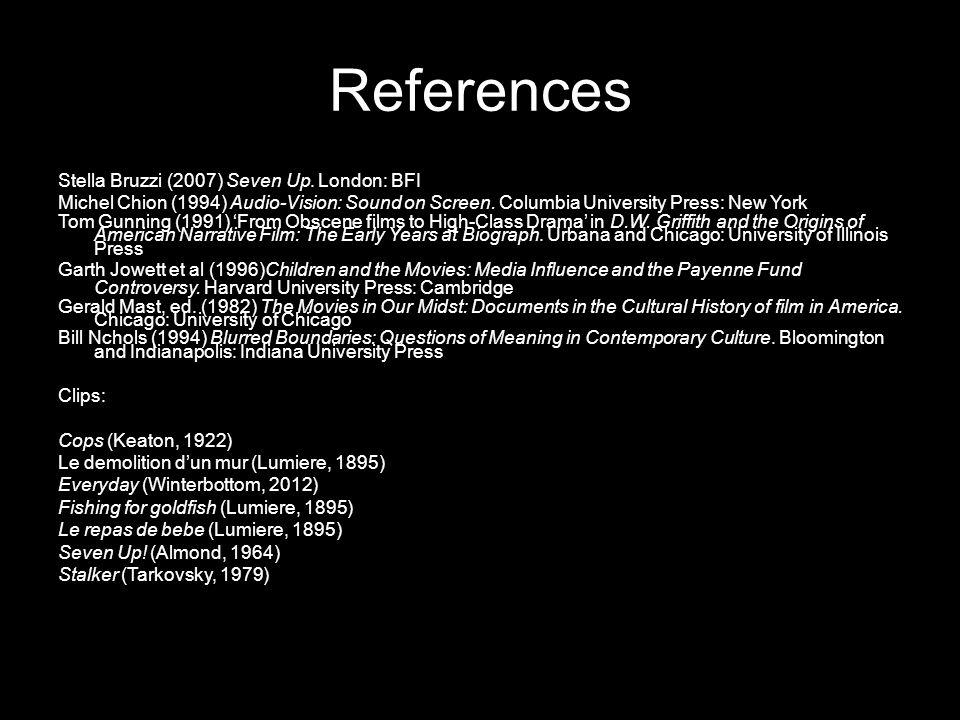 References Stella Bruzzi (2007) Seven Up. London: BFI Michel Chion (1994) Audio-Vision: Sound on Screen. Columbia University Press: New York Tom Gunni
