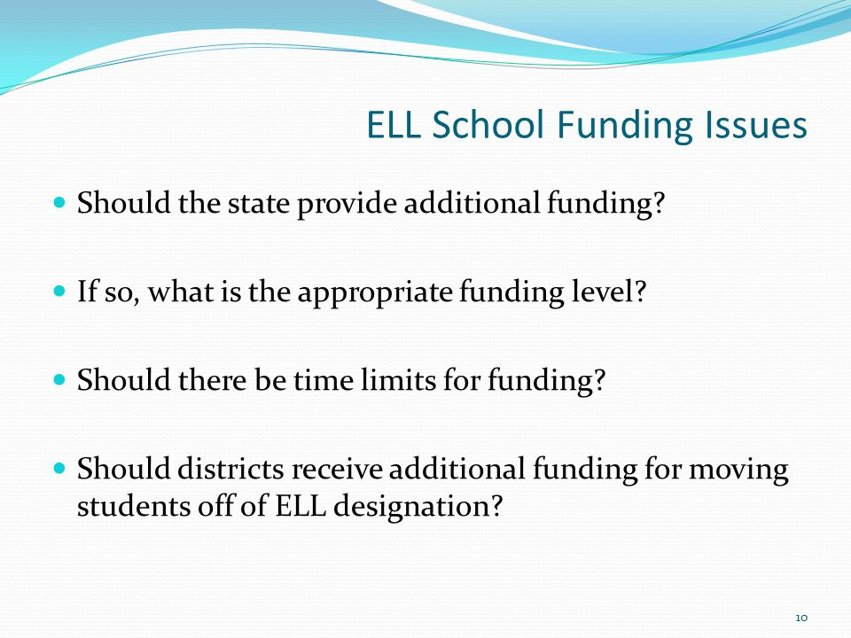 ELL School Funding Issues Should the state provide additional funding.