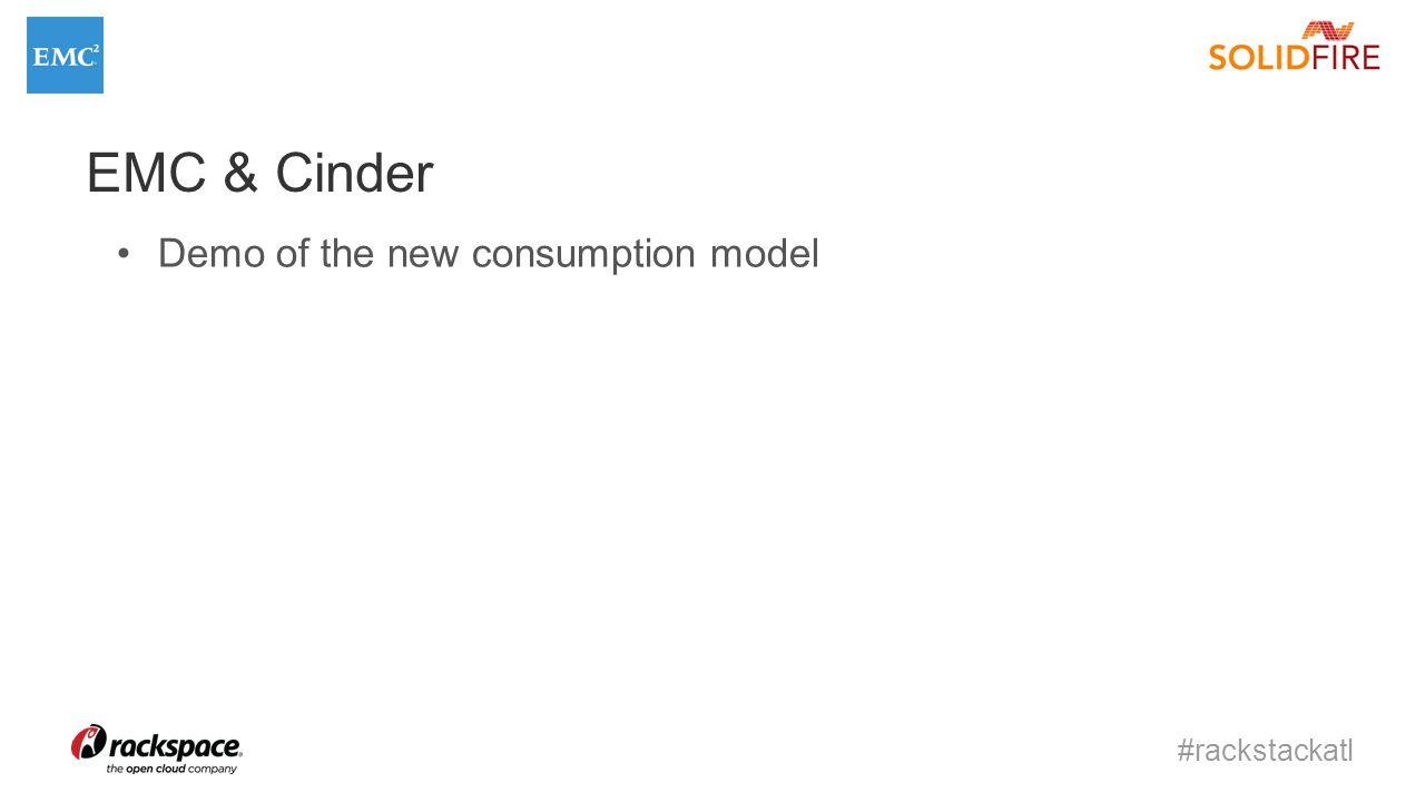 #rackstackatl EMC & Cinder Demo of the new consumption model