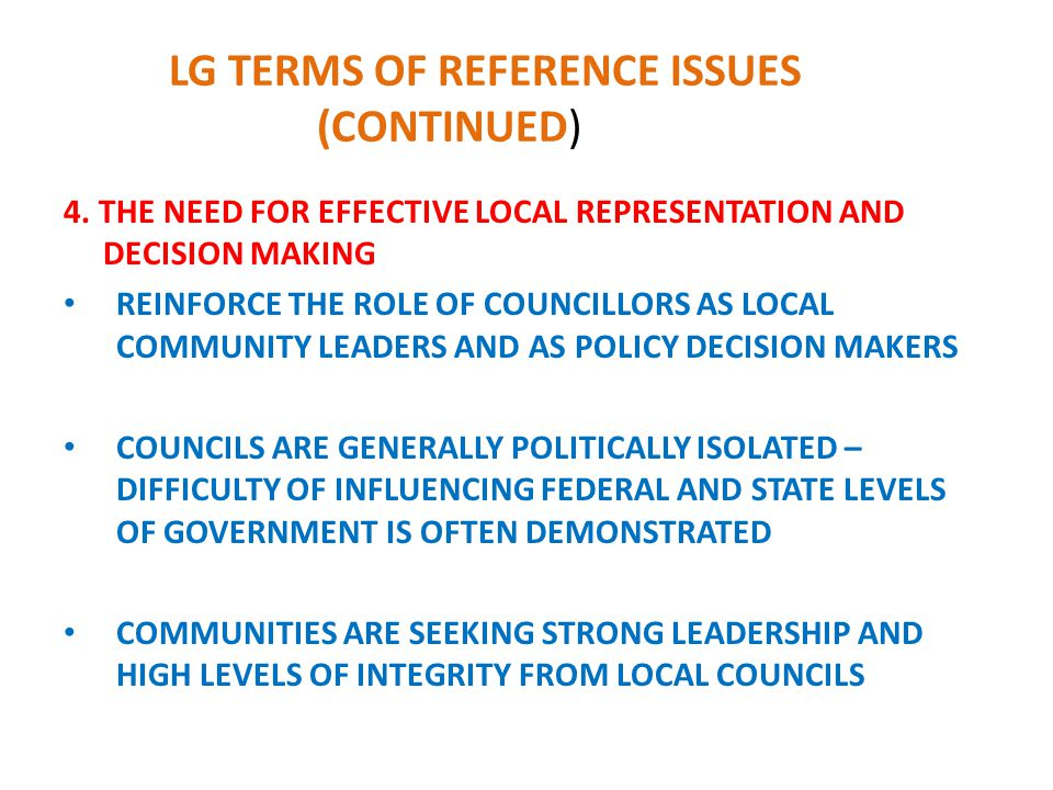 LG TERMS OF REFERENCE ISSUES (CONTINUED) 4.