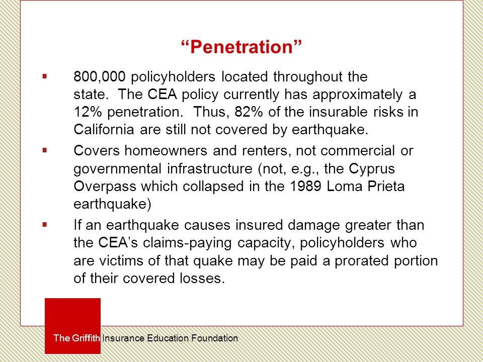 Penetration  800,000 policyholders located throughout the state.