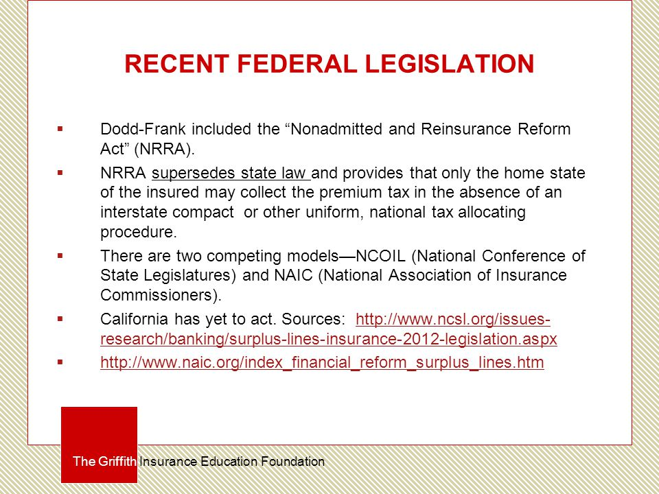 RECENT FEDERAL LEGISLATION  Dodd-Frank included the Nonadmitted and Reinsurance Reform Act (NRRA).