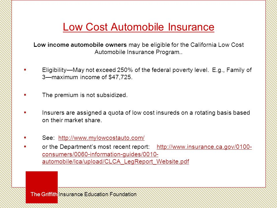 Low Cost Automobile Insurance Low income automobile owners may be eligible for the California Low Cost Automobile Insurance Program..