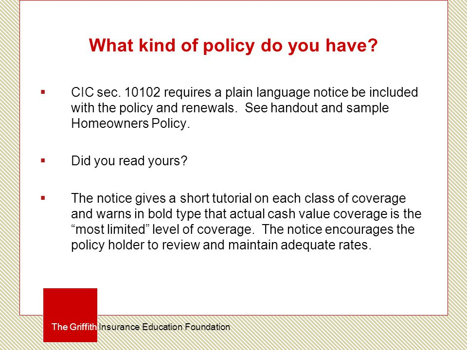 What kind of policy do you have.  CIC sec.