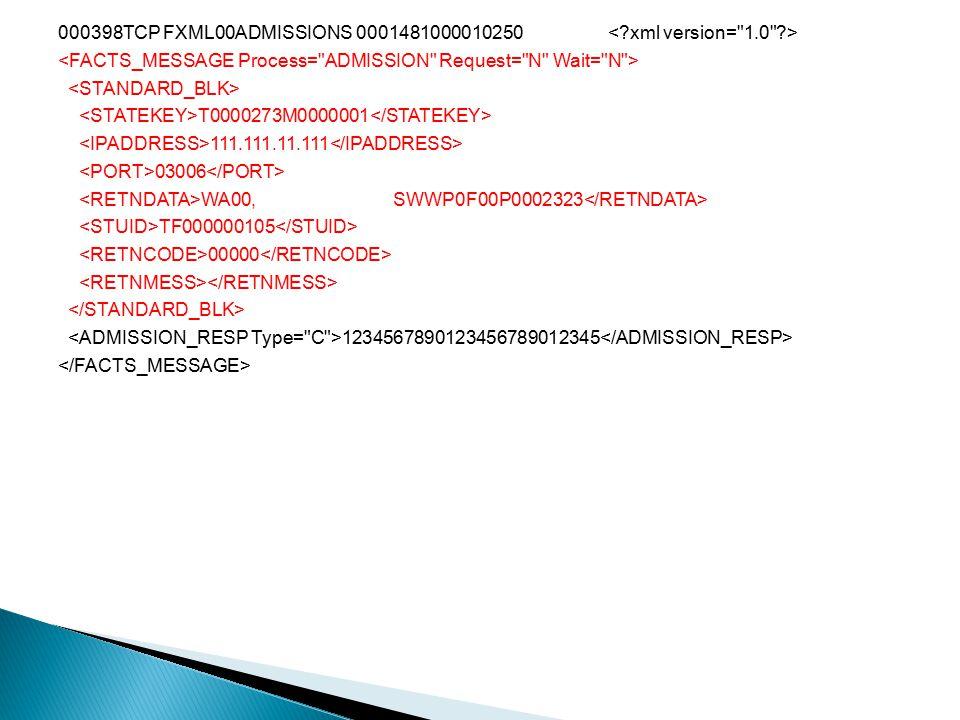 000398TCP FXML00ADMISSIONS 0001481000010250 T0000273M0000001 111.111.11.111 03006 WA00, SWWP0F00P0002323 TF000000105 00000 1234567890123456789012345