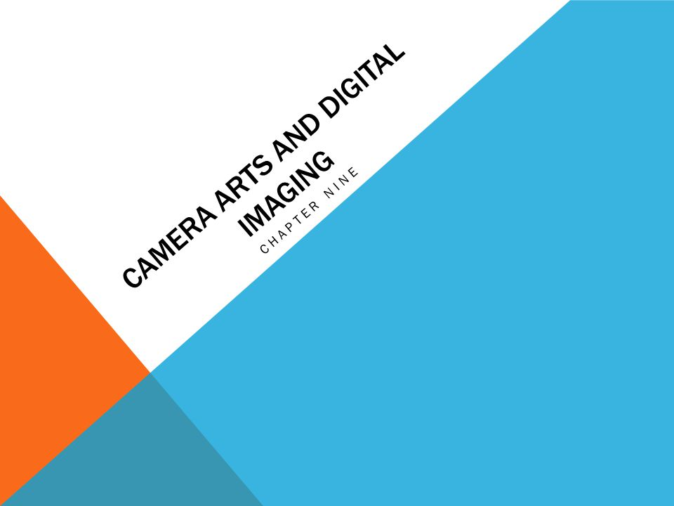 CAMERA ARTS AND DIGITAL IMAGING CHAPTER NINE