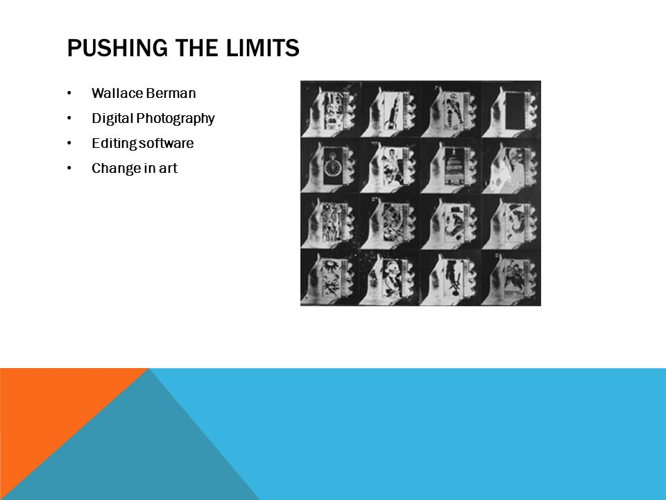 PUSHING THE LIMITS Wallace Berman Digital Photography Editing software Change in art