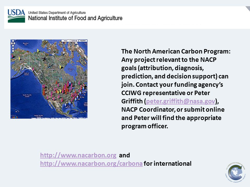 The North American Carbon Program: Any project relevant to the NACP goals (attribution, diagnosis, prediction, and decision support) can join.