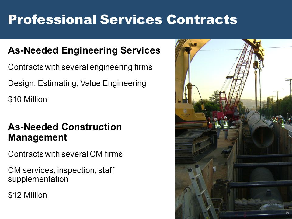 As-Needed Engineering Services Contracts with several engineering firms Design, Estimating, Value Engineering $10 Million As-Needed Construction Manag