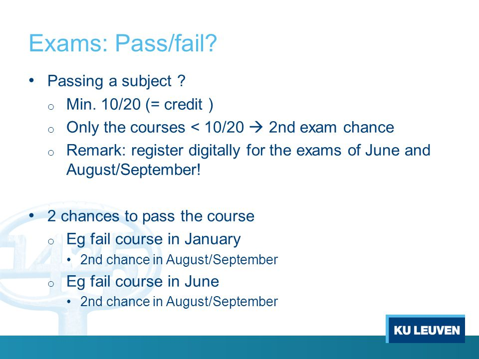 Exams: Pass/fail. Passing a subject . o Min.