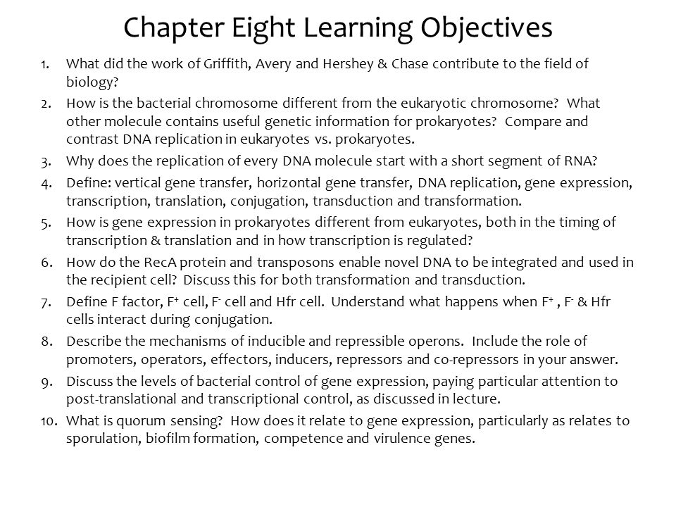 Chapter Eight Learning Objectives 1.What did the work of Griffith, Avery and Hershey & Chase contribute to the field of biology.