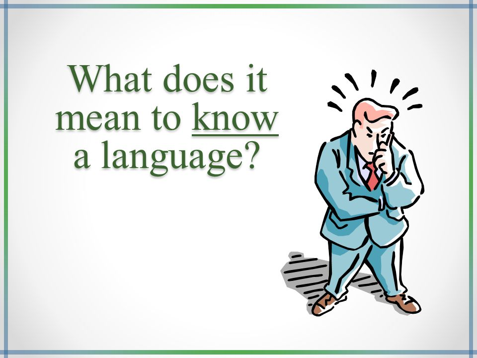 What does it mean to know a language?