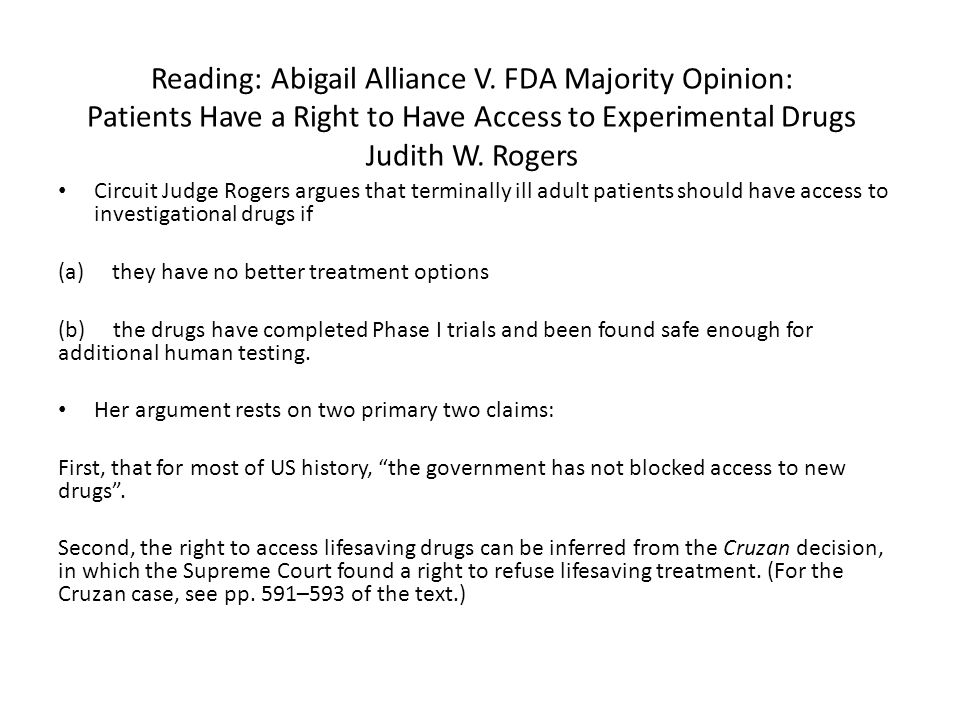 Reading: Abigail Alliance V. FDA Majority Opinion: Patients Have a Right to Have Access to Experimental Drugs Judith W. Rogers Circuit Judge Rogers ar