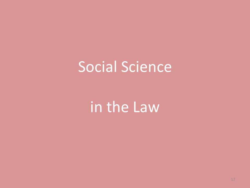 Social Science in the Law 17