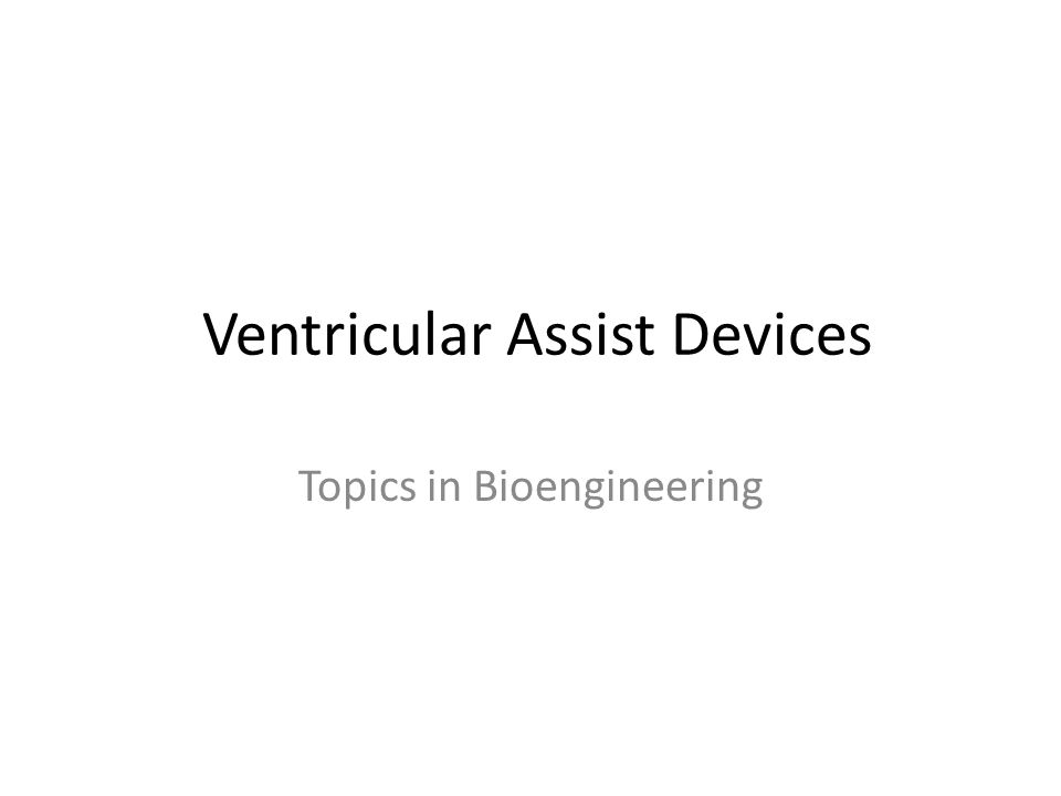 Ventricular Assist Devices Topics in Bioengineering