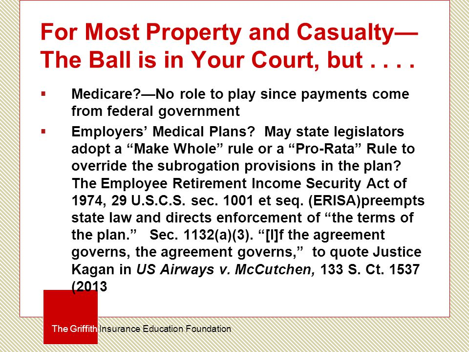 For Most Property and Casualty— The Ball is in Your Court, but....
