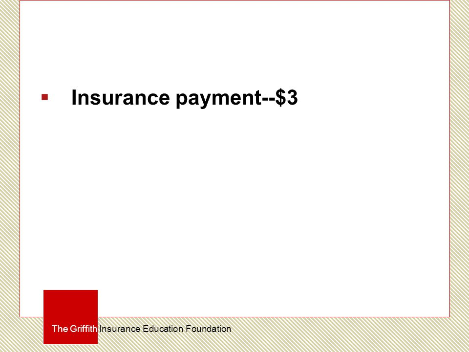 Plus $3 paid to you by the insurance company.