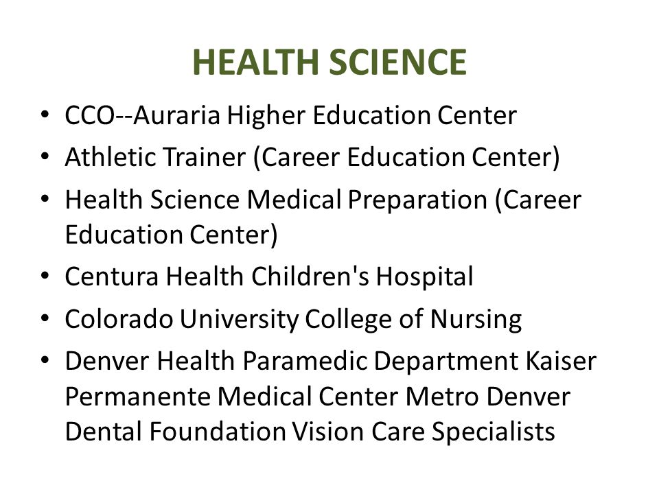 HEALTH SCIENCE CCO--Auraria Higher Education Center Athletic Trainer (Career Education Center) Health Science Medical Preparation (Career Education Ce
